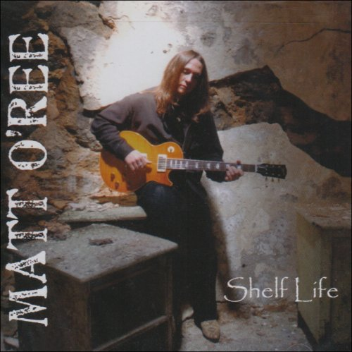 Matt O'ree - Shelf Life By Matt O'ree