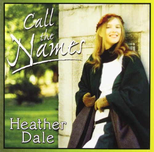 Heather Dale - Call the Names By Heather Dale