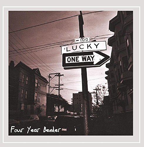Four Year Bender - Lucky By Four Year Bender