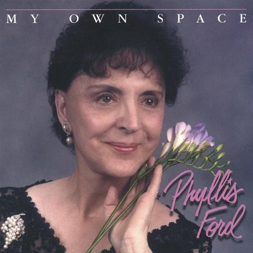 Phyllis Ford - My Own Space By Phyllis Ford