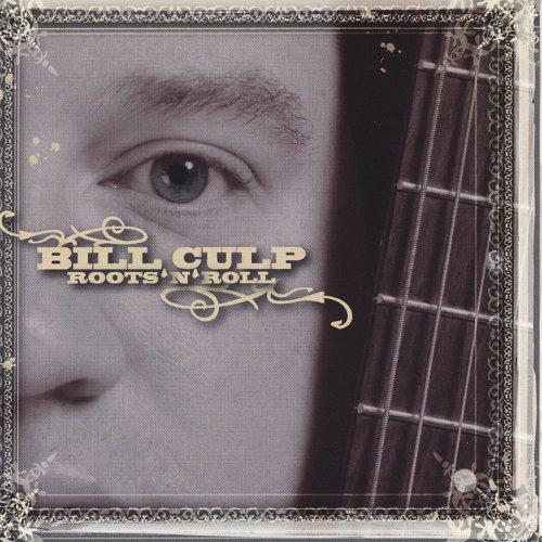 Bill Culp - Roots'n'roll By Bill Culp