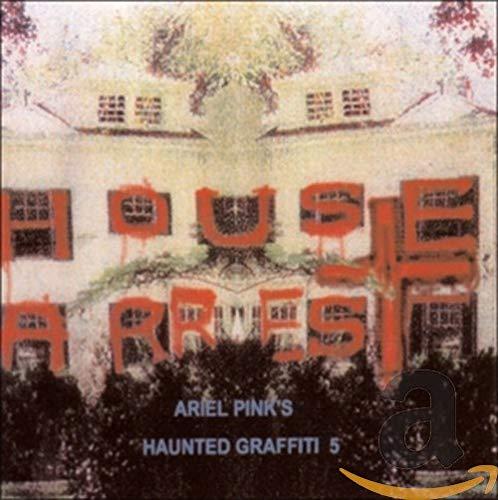 Ariel Pink's Haunted Graffiti - House Arrest By Ariel Pink's Haunted Graffiti