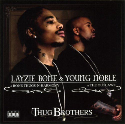 Layzie Bone & Young Noble - Thug Brothers By Layzie Bone & Young Noble
