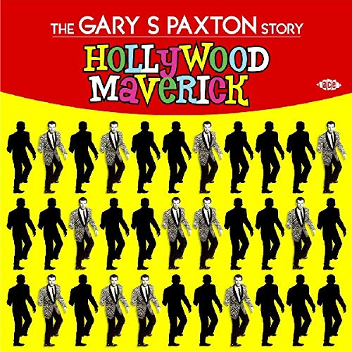 Various Artists - Hollywood Maverick: The Gary S Paxton Story By Various Artists