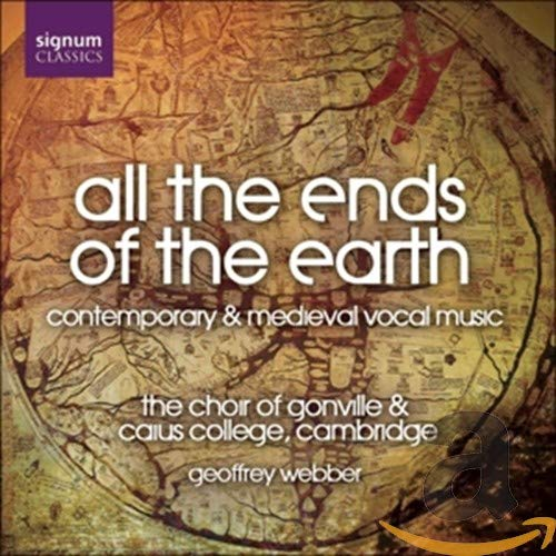 All the Ends of the Earth - Contemporary & Medieval Vocal Works
