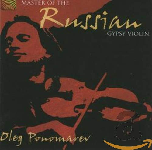 Oleg Ponomarev - Master of the Russian Gypsy Violin By Oleg Ponomarev