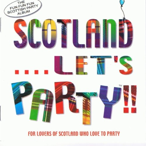 Various Artists - Scotland... Let's Party!!
