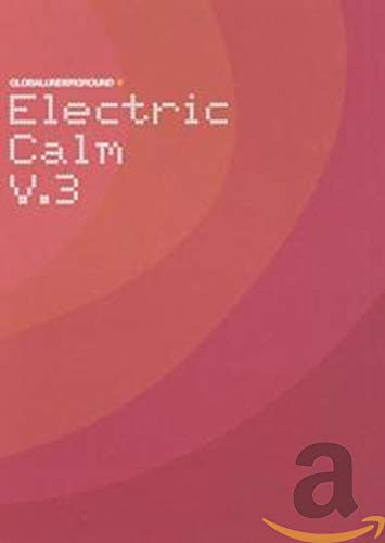 Various Artists - ELECTRIC CALM V3 By Various Artists