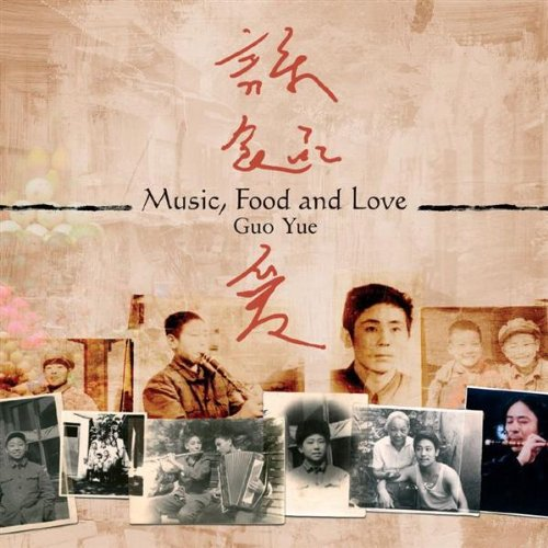 Guo Yue - Music, Food And Love By Guo Yue