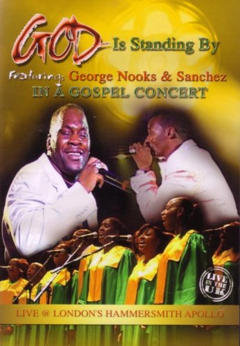 George Nooks and Sanchez - God Is Standing By Featuring George Nooks & Sanchez Gospel