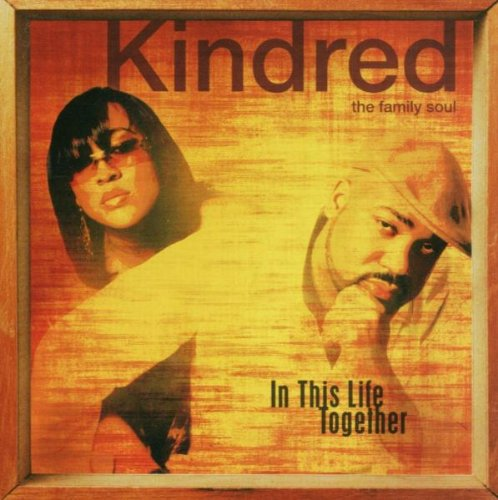 Kindred The Family Soul - In This Life Together