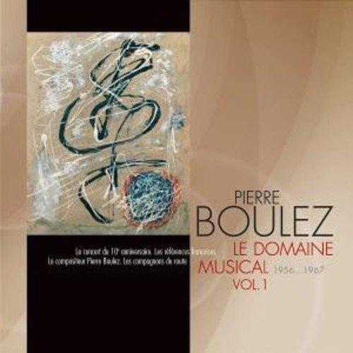 Le Domaine Musical 1956 - 1967, Vol 1