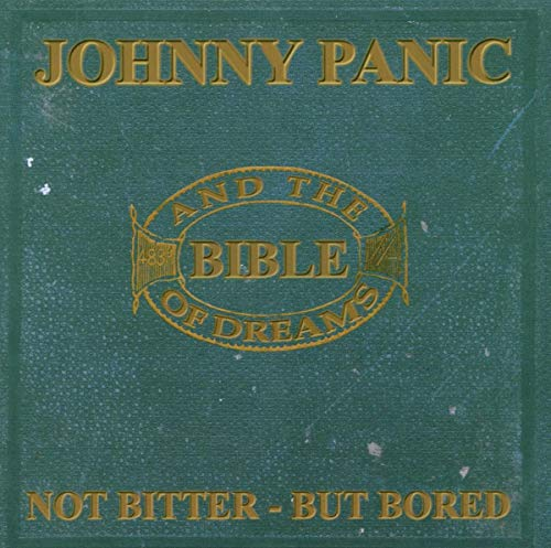 Johnny Panic & The Bible Of Dr - Not Bitter...But Bored (The Roots Of Morrissey)