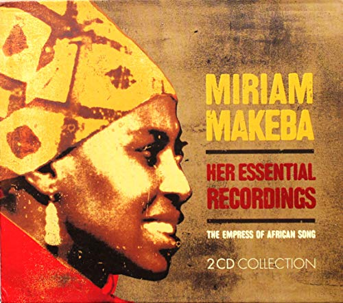 Miriam Makeba - The Empress of African Song: Her Essential Recordings