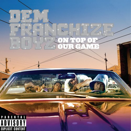 Dem Franchize Boyz - On Top of Our Game (W/DVD)