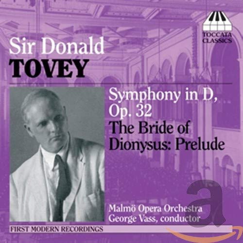 Malmo Opera Orchestra - Tovey - Symphony in D, Op 32; The Bride of Dionysus: Prelude