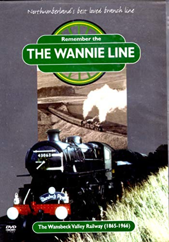 Wannie Line - Northumberland's Best Loved Branch Line