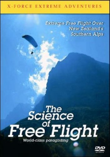 X-Force Extreme Adventures: The Science of Free Flight