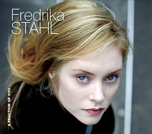 Frederika Stahl - A Fraction of You By Frederika Stahl