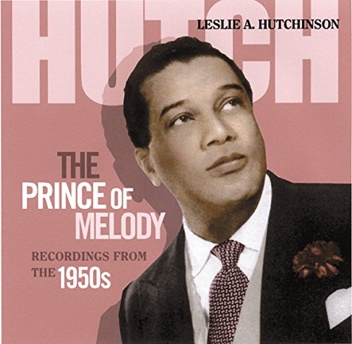 Leslie Hutchinson - The Prince Of Melody: Recordings From The 1950's