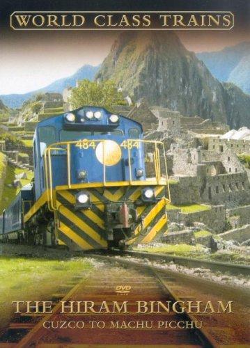 World Class Trains - World Class Trains: The Hiram Bingham