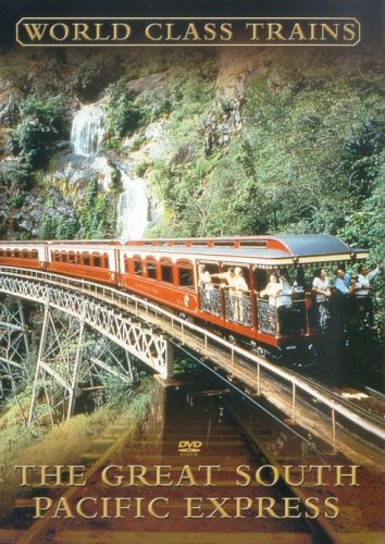 World Class Trains: The Great South Pacific Express