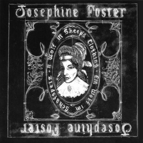 Josephine Foster - A Wolf in Sheep's Clothing By Josephine Foster