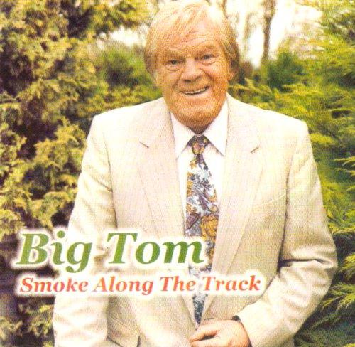 Big Tom - Smoke Along the Track By Big Tom