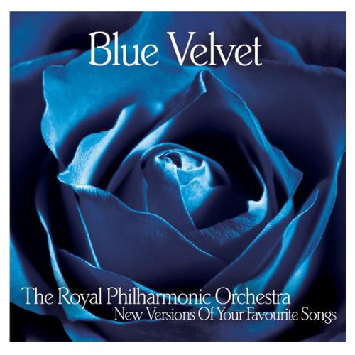 Royal Philharmonic Orchestra - Blue Velvet: New Versions of Your Favourite Songs By Royal Philharmonic Orchestra
