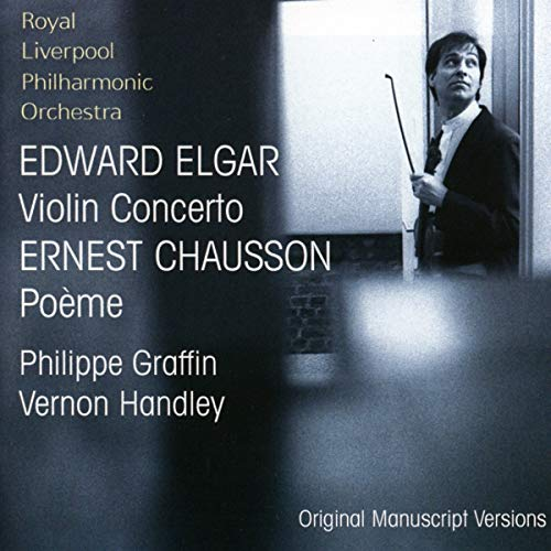 Philippe Graffin & Royal Liverpool Philharmonic Orchestra - Elgar: Violin Concerto; Chausson: Poeme By Philippe Graffin & Royal Liverpool Philharmonic Orchestra