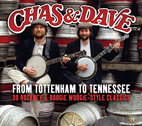 Chas & Dave - From Tottenham To Tennessee
