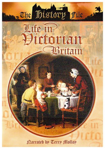 The History File - Life in Victorian Britain