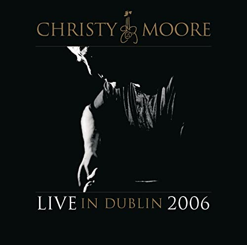 Moore, Christy - Live From Dublin 2006