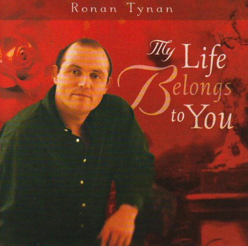 Tynan, Ronan - My Life Belongs To You