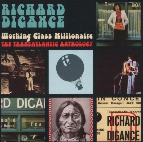 Working Class Millionaire - The Transatlantic Anthology By Richard Digance