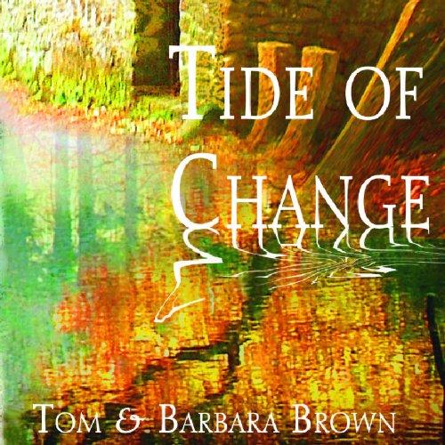 Tom & Barbara Brown - Tide Of Change By Tom & Barbara Brown