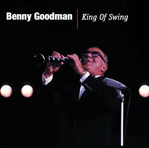 Benny Goodman - The King of Swing By Benny Goodman