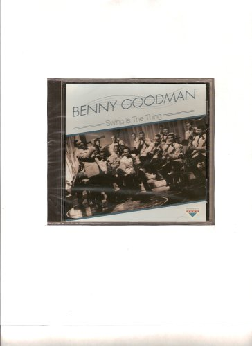 Benny Goodman - Swing is the thing