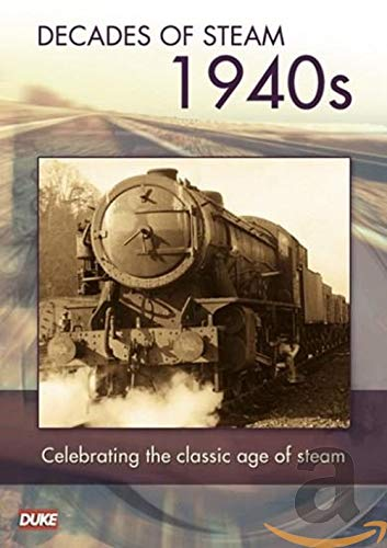 Decades of Steam - Decade Of Steam - 1940's