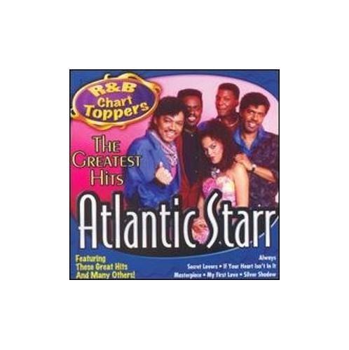 Atlantic Starr - R&B Chart Toppers: Atlantic Starr's Greatest Hits