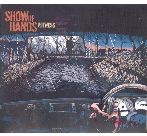 Show Of Hands - Witness By Show Of Hands