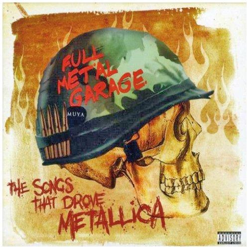 Various Artists - Full Metal Garage - The Songs That Drove Metallica