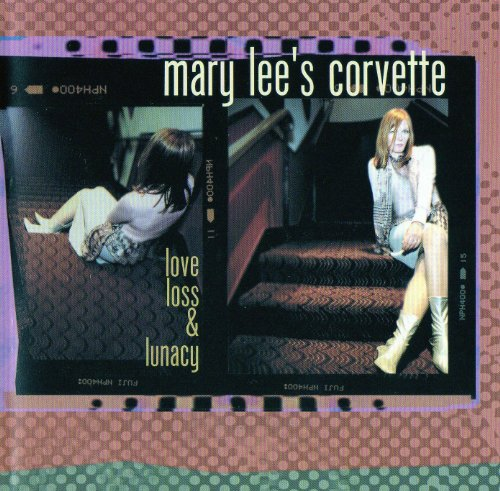 Mary Lee's Corvette - Love, Loss And Lunacy