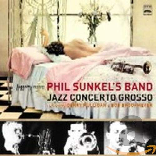 Sunkel, Phil - Jazz Concerto Grosso