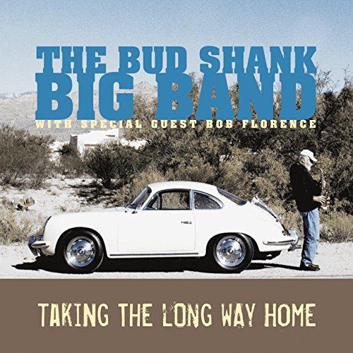 Bud Shank Big Band - Taking the Long Way Home By Bud Shank Big Band