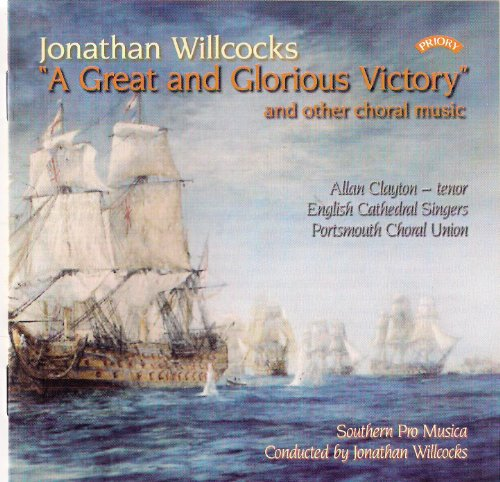 Southern Pro Musica/Portsmouth Choral Union/English Cathedral Singers - Willcocks, J - A Great and G
