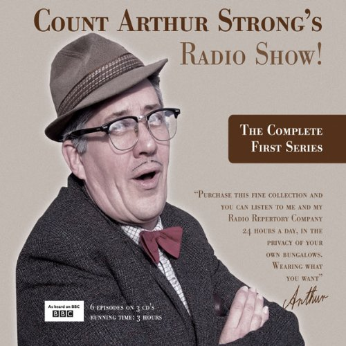Count Arthur Strong's Radio Show: The Complete First Series By Count Arthur Strong