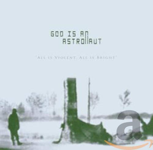 God Is An Astronaut - All Is Violent All Is Bright By God Is An Astronaut