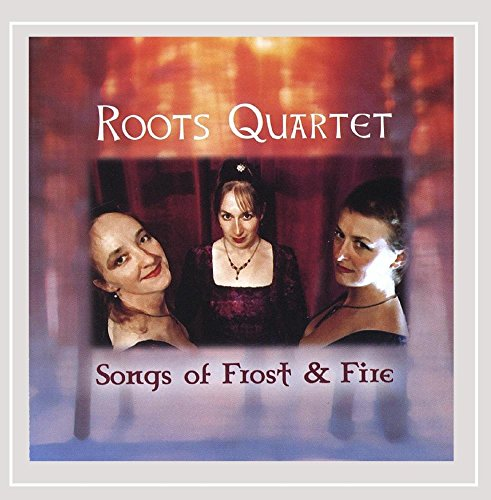 Roots Quartet - Songs of Frost & Fire By Roots Quartet