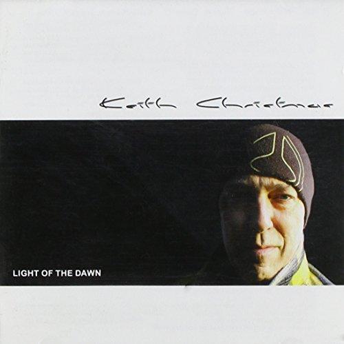 Christmas, Keith - Light of the Dawn By Christmas, Keith